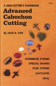 Book - Advanced Cabochon Cutting by Jack Cox