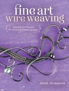 Book - Fine Art Wire Weaving by Sarah Thompson